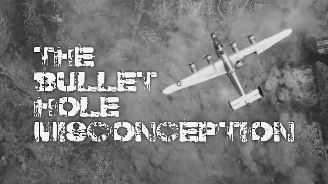 the bullet hole misconception
